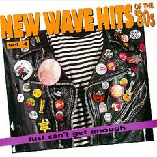 Just Can't Get Enough: New Wave Hits Of The '80s, Volume 4