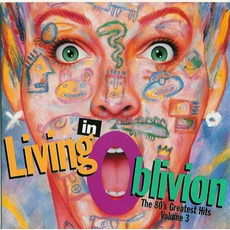 Living In Oblivion: The 80's Greatest Hits, Volume 3 mp3 Compilation by Various Artists