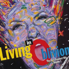 Living In Oblivion: The 80's Greatest Hits, Volume 1