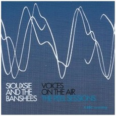 Voices On The Air: The Peel Sessions mp3 Live by Siouxsie And The Banshees