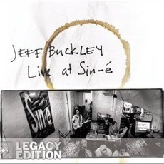 Live At Sin-é (Legacy Edition) mp3 Live by Jeff Buckley