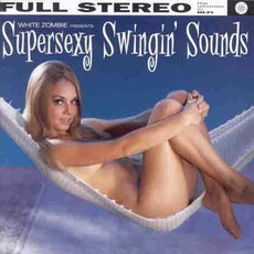 Supersexy Swingin' Sounds mp3 Remix by White Zombie