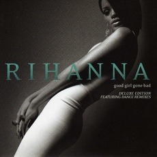 Good Girl Gone Bad (Deluxe Edition) mp3 Album by Rihanna