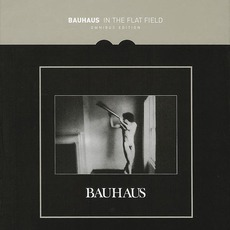 In The Flat Field (Omnibus Edition) by Bauhaus