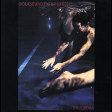 The Scream mp3 Album by Siouxsie And The Banshees
