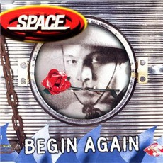 Begin Again by Space (UK)