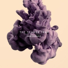 Need Your Love mp3 Single by The Temper Trap