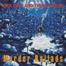 Murder Ballads (Remastered) mp3 Album by Nick Cave & The Bad Seeds