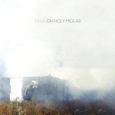 Oh Holy Molar mp3 Album by Felix