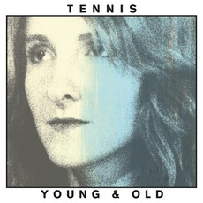 Young And Old mp3 Album by Tennis