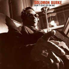 Don't Give Up On Me mp3 Album by Solomon Burke