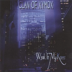 Weak In My Knees mp3 Album by Clan Of Xymox