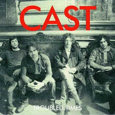 Troubled Times mp3 Album by Cast
