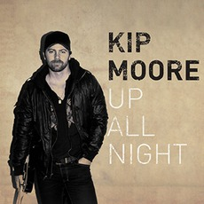 Up All Night (Deluxe Edition) mp3 Album by Kip Moore