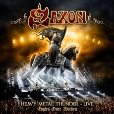 Heavy Metal Thunder - Live: Eagles Over Wacken by Saxon