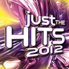Just The Hits 2012 mp3 Compilation by Various Artists