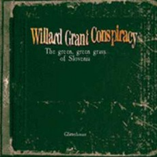 The Green, Green Grass Of Slovenia by Willard Grant Conspiracy