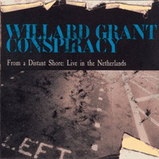 From A Distant Shore: Live In The Netherlands by Willard Grant Conspiracy