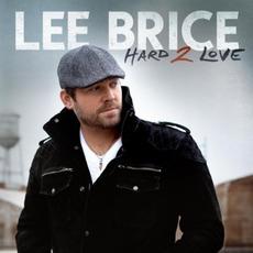 Hard 2 Love mp3 Album by Lee Brice