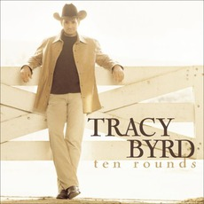 Ten Rounds mp3 Album by Tracy Byrd