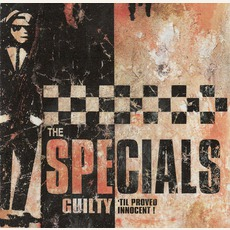Guilty 'Til Proved Innocent! mp3 Album by The Specials