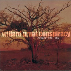 Regard The End by Willard Grant Conspiracy