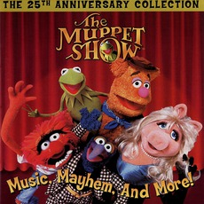 The Muppet Show: Music, Mayhem, And More! (The 25th Anniversary Collection)