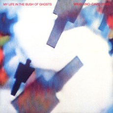 My Life In The Bush Of Ghosts by Brian Eno & David Byrne