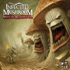 Army Of Mushrooms mp3 Album by Infected Mushroom