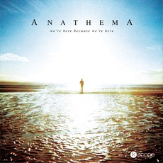 We're Here Because We're Here mp3 Album by Anathema