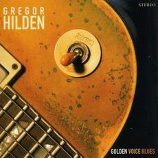 Golden Voice Blues mp3 Album by Gregor Hilden