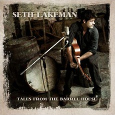 Tales From The Barrel House mp3 Album by Seth Lakeman