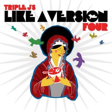 Triple J: Like A Version, Volume 4