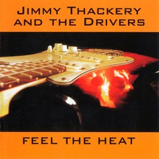 Feel The Heat mp3 Album by Jimmy Thackery And The Drivers