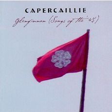 Glenfinnan (Songs Of The '45) mp3 Album by Capercaillie
