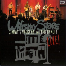 Whiskey Store Live by Tab Benoit & Jimmy Thackery