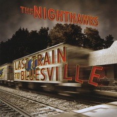 Last Train To Bluesville mp3 Live by The Nighthawks