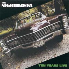 Ten Years Live by The Nighthawks