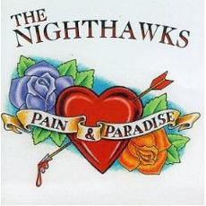 Pain & Paradise by The Nighthawks