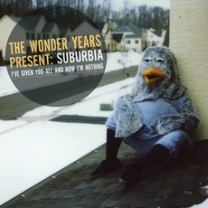 Suburbia I've Given You All And Now I'm Nothing mp3 Album by The Wonder Years