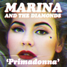 Primadonna mp3 Album by Marina And The Diamonds