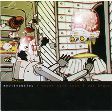 I Never Said That I Was Brave mp3 Album by mewithoutYou