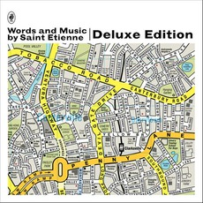 Words And Music By Saint Etienne (Deluxe Edition) mp3 Album by Saint Etienne