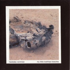 My Little Toothless Beauties by Hawksley Workman