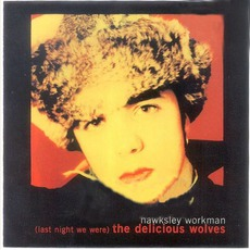 (Last Night We Were) The Delicious Wolves