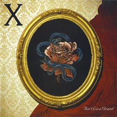 Ain't Love Grand (Re-Issue) by X