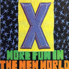 More Fun In The New World (Re-Issue) by X