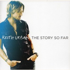 The Story So Far by Keith Urban