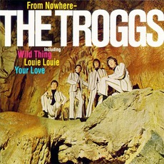 From Nowhere... The Troggs (Remastered) by The Troggs