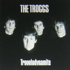Trogglodynamite (Remastered) by The Troggs